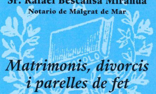 """""""Conferència a Palafolls - """"Matrimonis, divorcis i parelles de fet davant Notari"""" a càrrec de D. Rafael Bescansa Miranda (Notari de Malgrat de Mar)"""""""